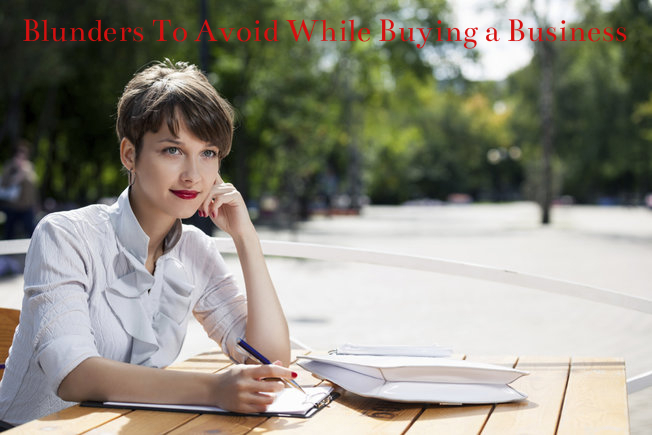 Blunders To Avoid While Buying a Business